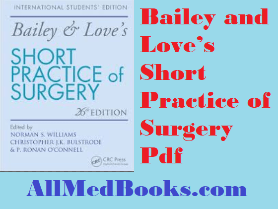 Bailey and Love's Short Practice of Surgery Pdf