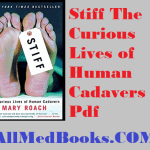 Download Stiff The Curious Lives of Human Cadavers Pdf Free