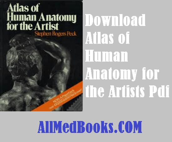 Atlas of Human Anatomy for the Artists Pdf